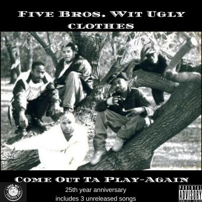 Five Bros. Wit Ugly Clothes – Come Out Ta Play Again (WEB) (1992-2017) (FLAC + 320 kbps)