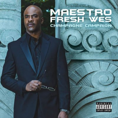 Maestro Fresh Wes – Champagne Campaign (WEB) (2019) (320 kbps)