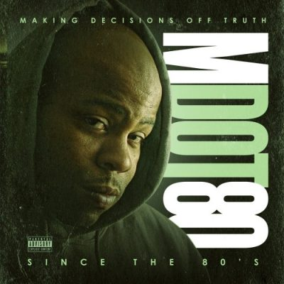 M Dot 80 – Making Decisions Off Truth Since The 80's (WEB) (2015) (320 kbps)