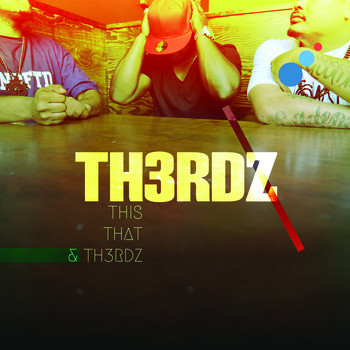 TH3RDZ – This That & Th3rdz (WEB) (2013) (320 kbps)
