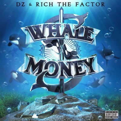 DZ & Rich The Factor – Whale Money (WEB) (2019) (320 kbps)