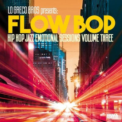 Lo Greco Bros & Flow Bop – Hip Hop Jazz Emotional Sessions, Vol. 3 (WEB) (2019) (320 kbps)