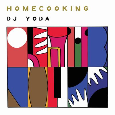 DJ Yoda – Home Cooking (WEB) (2019) (320 kbps)