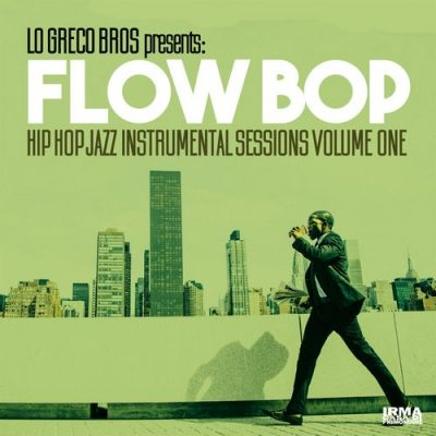 Lo Greco Bros & Flow Bop – Hip Hop Jazz Instrumental Sessions, Vol. 1 (WEB) (2018) (320 kbps)