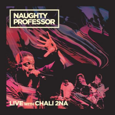 Naughty Professor – Live With Chali 2na EP (WEB) (2019) (320 kbps)