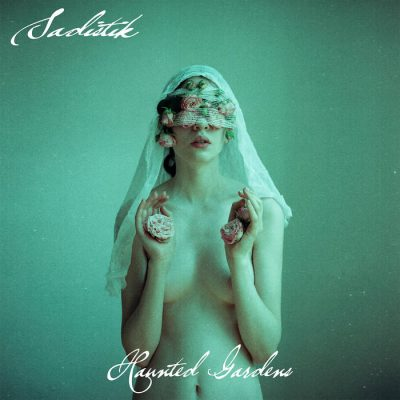Sadistik – Haunted Gardens (WEB) (2019) (320 kbps)