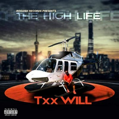 Txx Will – The High Life EP (WEB) (2019) (320 kbps)