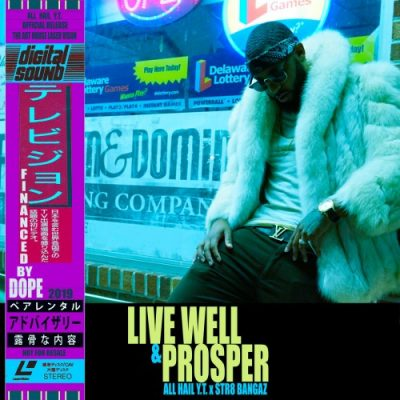 All Hail Y.T. & Str8 Bangaz – Live Well & Prosper (CD) (2019) (FLAC + 320 kbps)