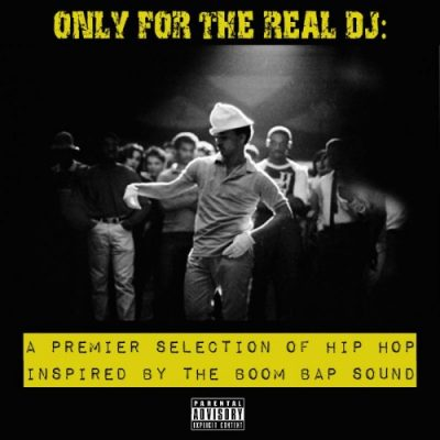 VA – Only For The Real DJ: A Premier Selection Of Hip-Hop Inspired By The Boom Bap Sound 3 (WEB) (2007) (320 kbps)