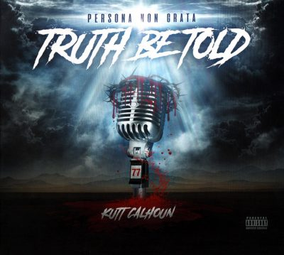 Kutt Calhoun – Persona Non Grata: Truth Be Told (WEB) (2019) (320 kbps)