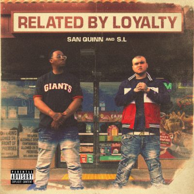 San Quinn & S.L – Related By Loyalty EP (WEB) (2019) (320 kbps)