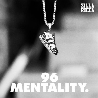 Zilla Rocca – 96 Mentality (CD) (2019) (FLAC + 320 kbps)