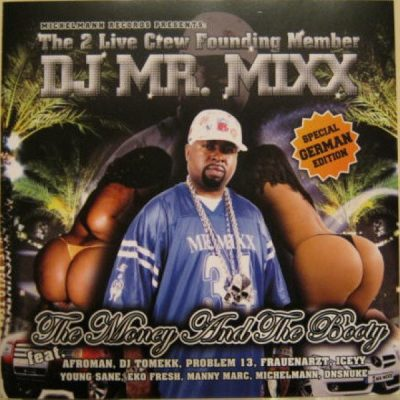 DJ Mr. Mixx – The Money And The Booty (Special German Edition CD) (2009) (FLAC + 320 kbps)