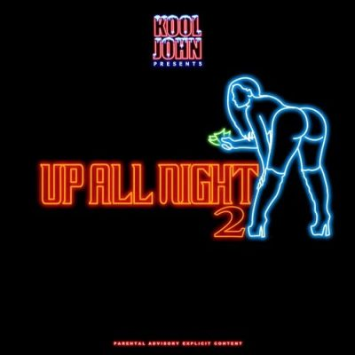Kool John – Up All Night 2 (WEB) (2019) (320 kbps)
