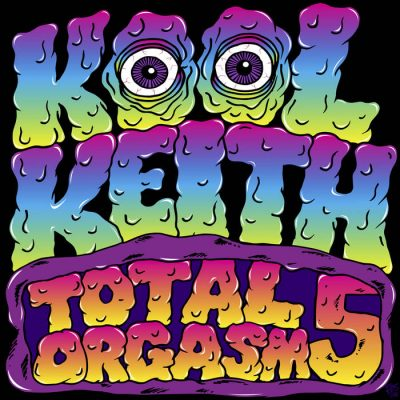 Kool Keith – Total Orgasm 5 (WEB) (2018) (FLAC + 320 kbps)