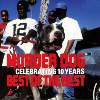 VA – Murder Dog Celebrating 10 Years: Best Of The Best (2xCD) (2004) (FLAC + 320 kbps)