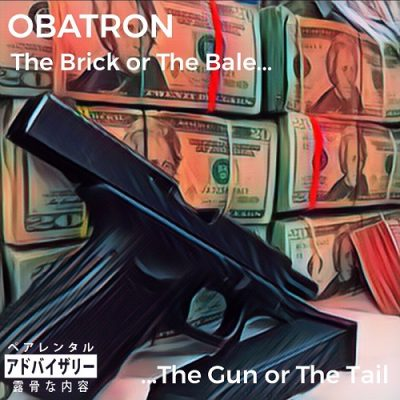 Obatron – The Brick Or The Bale…The Gun Or The Tail (WEB) (2019) (320 kbps)