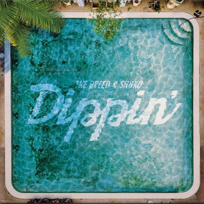 Shuko & The Breed – Dippin' (WEB) (2019) (320 kbps)