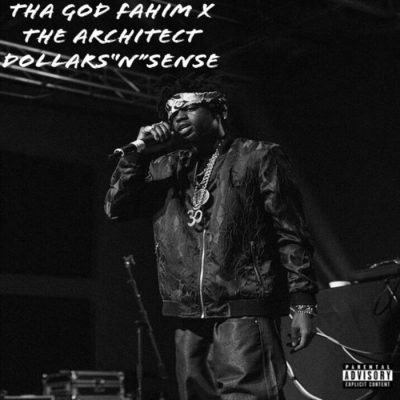 Tha God Fahim & The Architect – Dollars N Sense (WEB) (2019) (320 kbps)