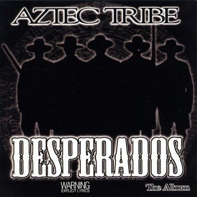 Aztec Tribe – Desperados (The Album) (1999) (320 kbps)