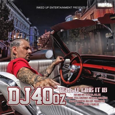 DJ 40oz – Tell It Like It Is (WEB) (2016) (320 kbps)