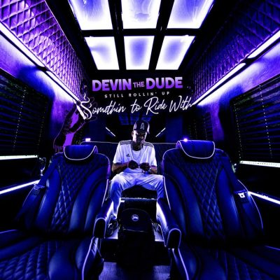 Devin The Dude – Still Rollin' Up (Somethin' To Ride With) (2019) (320 kbps)