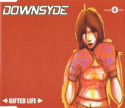 Downsyde – Gifted Life EP (CD) (2002) (FLAC + 320 kbps)