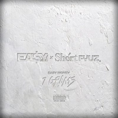 Ea$y Money & Shortfyuz – 7 Grams EP (WEB) (2019) (320 kbps)