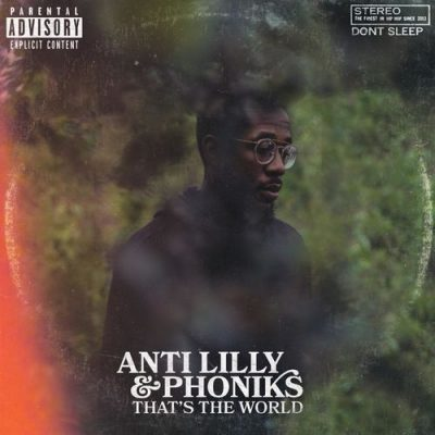 Anti-Lilly & Phoniks – That's The World (WEB) (2019) (320 kbps)
