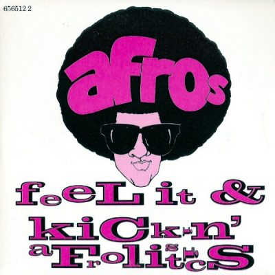 The Afros – Feel It / Kickin' Afrolistics (CDS) (1990) (FLAC + 320 kbps)