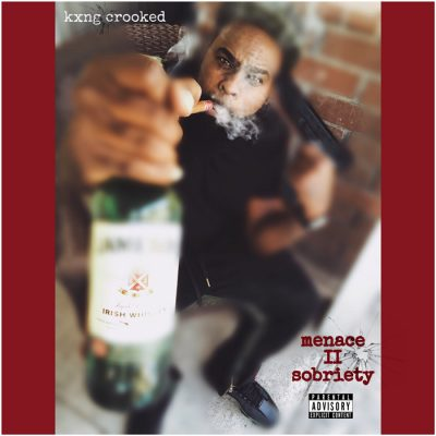 KXNG Crooked – Menace II Sobriety EP (WEB) (2019) (320 kbps)