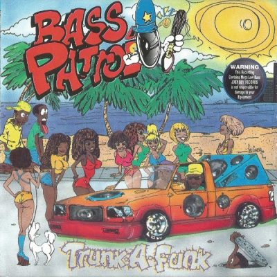 Bass Patrol – Trunk-A-Funk (CD) (1995) (FLAC + 320 kbps)