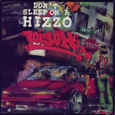 Poison Clan – Don't Sleep On A Hizzo (Promo CDS) (1993) (FLAC + 320 kbps)