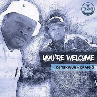 DJ Tekwun & Craig G – You're Welcome (WEB) (2019) (320 kbps)
