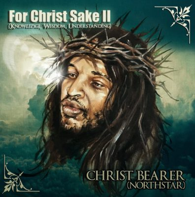 Christ Bearer – For Christ Sake II (Knowledge, Wisdom, Understanding) (WEB) (2019) (320 kbps)
