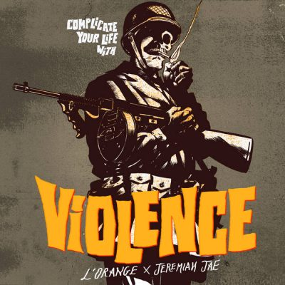 L'Orange & Jeremiah Jae – Complicate Your Life With Violence (WEB) (2019) (320 kbps)