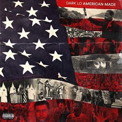 Dark Lo – American Made (WEB) (2019) (320 kbps)