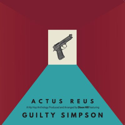 Dixon Hill & Guilty Simpson – Actus Reus (WEB) (2019) (320 kbps)