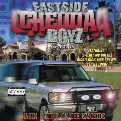 Eastside Chedda Boyz – Makin Chedda On The Eastside (CD) (2000) (FLAC + 320 kbps)