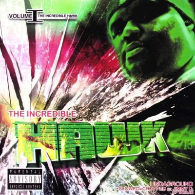 H.A.W.K. – The Incredible Hawk Undaground Volume 1 (CD) (2005) (FLAC + 320 kbps)
