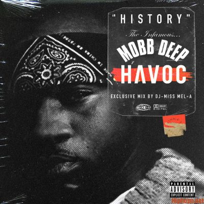 Havoc – History The Infamous Mobb Deep Havoc Vol. 1 (Mixed by DJ Miss Mel-A) (WEB) (2019) (320 kbps)