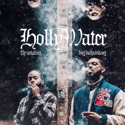 Fly Anakin & Big Kahuna OG – Holly Water (WEB) (2019) (320 kbps)