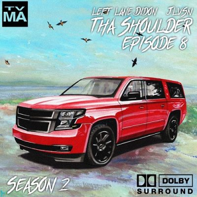 Left Lane Didon & JLVSN – Tha Shoulder Episode 8 (WEB) (2019) (320 kbps)