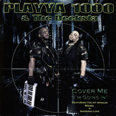 Playya 1000 & The Deeksta – Cover Me I'm Going In (WEB) (2011) (FLAC + 320 kbps)