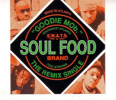 Goodie Mob – Soul Food (The Remix Single) (CDS) (1996) (FLAC + 320 kbps)