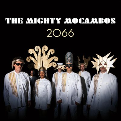The Mighty Mocambos – 2066 (WEB) (2019) (320 kbps)
