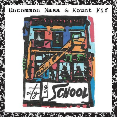 Uncommon Nasa & Kount Fif – City As School (WEB) (2019) (320 kbps)