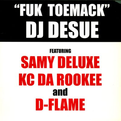DJ Desue Featuring KC Da Rookee, Samy Deluxe And D-Flame – Fuk Toemack (VLS) (2001) (FLAC + 320 kbps)
