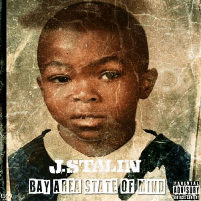 J. Stalin – Bay Area State Of Mind (WEB) (2019) (320 kbps)