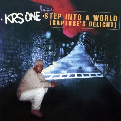 KRS-One – Step Into A World (Rapture's Delight) (CDM) (1997) (FLAC + 320 kbps)